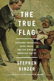 The True Flag by Stephen Kinzer image