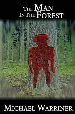 The Man in the Forest by Michael Warriner