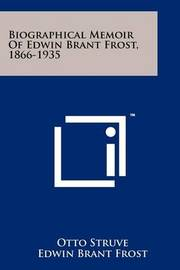 Biographical Memoir of Edwin Brant Frost, 1866-1935 by Otto Struve