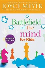 Battlefield of the Mind for Kids (Revised) by Joyce Meyer