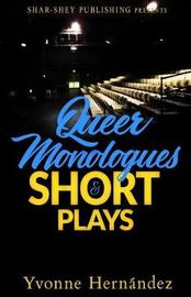 Queer Monologues & Short Plays by Yvonne Hernandez