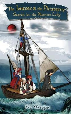 The Joneses and the Pirateers by S L Westgate