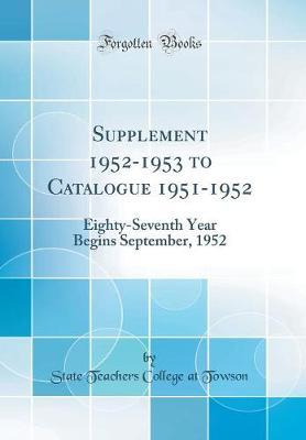 Supplement 1952-1953 to Catalogue 1951-1952 by State Teachers College at Towson