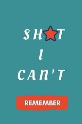 Sh*t I Can't Remember by Practical Notebooks USA
