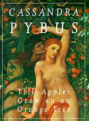 Till Apples Grow on an Orange Tree by Cassandra Pybus image