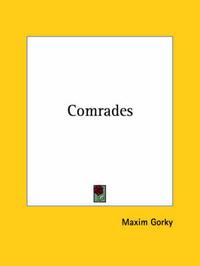 Comrades by Maxim Gorky