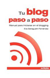 Tu Blog Paso a Paso by Eva Sanagustin Fernandez image