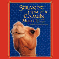 Straight from the Camels Mouth (no Spit) by Suzanne Potter