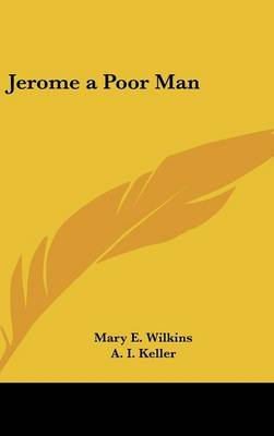 Jerome a Poor Man by Mary , E Wilkins image