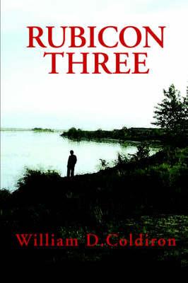 Rubicon Three by WILLIAM COLDIRON