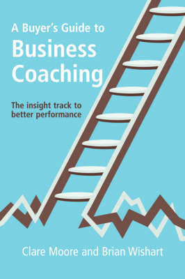 A Buyers Guide To Business Coaching by Clare Moore