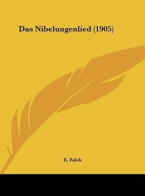 Das Nibelungenlied (1905) by E Falch