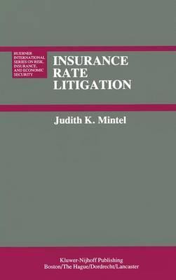 Insurance Rate Litigation by J.K. Mintel
