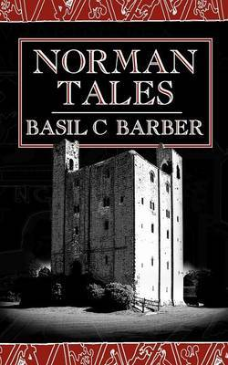Norman Tales by Basil C. Barber