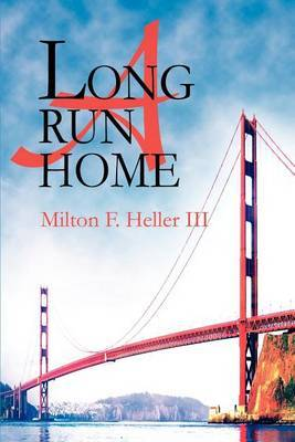 A Long Run Home by Milton F Heller image