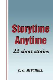 Storytime Anytime: 22 Short Stories by C.G. Mitchell image