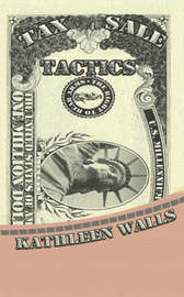 Tax Sale Tactics by Kathleen Walls