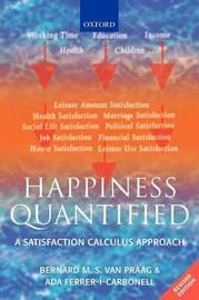 Happiness Quantified by Bernard M.S. van Praag
