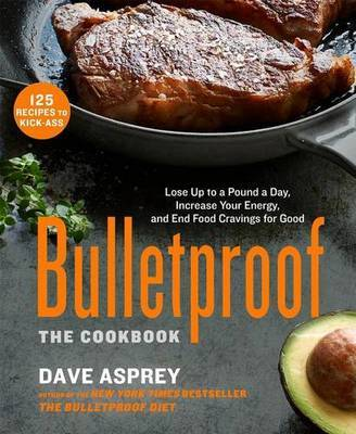 Bulletproof by Dave Asprey