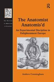 The Anatomist Anatomis'd by Andrew Cunningham