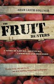 Fruit Hunters by Adam Leith Gollner image