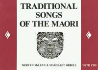 Traditional Songs of the Maori by Margaret Orbell
