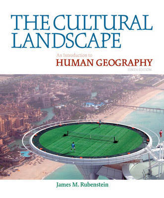 The Cultural Landscape: An Introduction to Human Geography by James M Rubenstein image