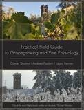 Practical Field Guide to Grape Growing and Vine Physiology by Andrea Paoletti