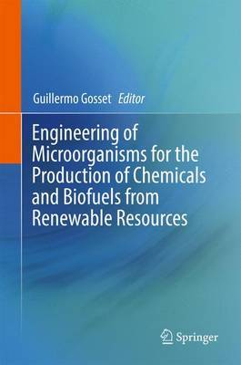 Engineering of Microorganisms for the Production of Chemicals and Biofuels from Renewable Resources image