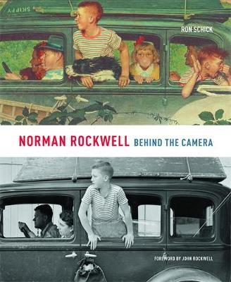 Norman Rockwell: Behind the Camera by Ron Schick