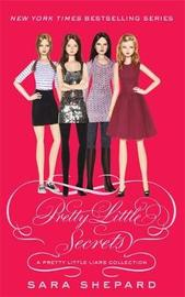 Pretty Little Secrets by Sara Shepard