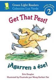 Get that Pest!/ Agarren a Ese! by Erin Douglas image