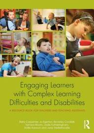 Engaging Learners with Complex Learning Difficulties and Disabilities by Barry Carpenter