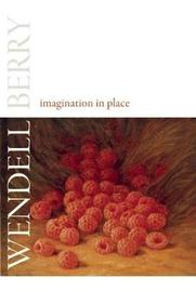 Imagination in Place by Wendell Berry image