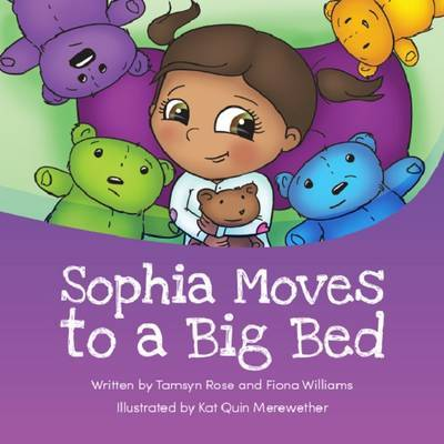 Sophia Moves to a Big Bed by Tamsyn Rose