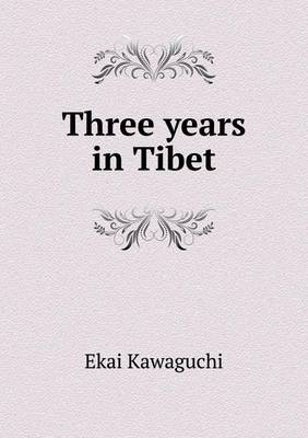 Three Years in Tibet by Ekai Kawaguchi