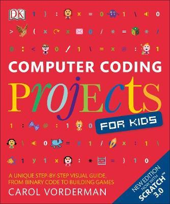 Computer Coding Projects for Kids by Carol Vorderman