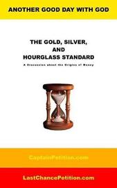 The Gold, Silver, and Hourglass Standard by J. Jordan