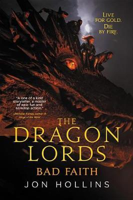 The Dragon Lords: Bad Faith by Jon Hollins image