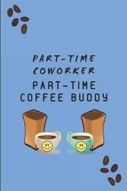 Part-Time Coworker Part-Time Coffee Buddy by Studygo Official