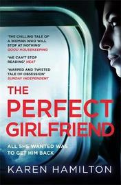 The Perfect Girlfriend by Karen Hamilton image