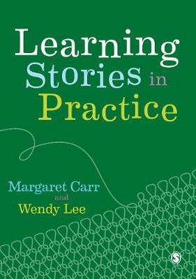 Learning Stories in Practice by Margaret Carr