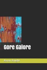 Gore Galore by Aaron T Knight image