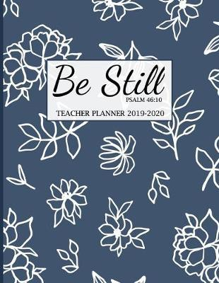 Be Still Teacher Planner 2019-2020 by Sm Planners