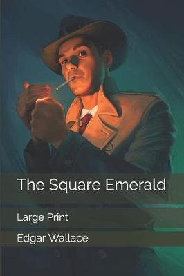 The Square Emerald by Edgar Wallace