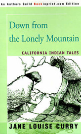 Down from the Lonely Mountain: California Indian Tales image