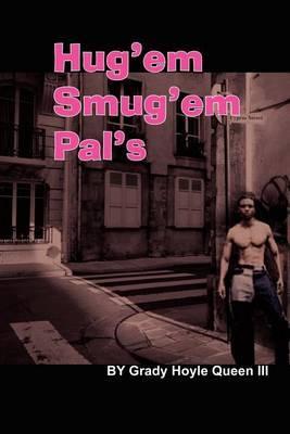 Hug'em Smug'em Pal's by Grady Hoyle Queen image