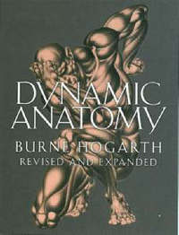 Dynamic Anatomy by Burne Hogarth