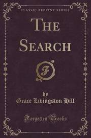 The Search (Classic Reprint) by Grace Livingston Hill
