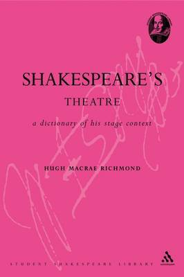 Shakespeare's Theatre: A Dictionary of His Stage Context by Hugh M. Richmond image